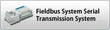 Fieldbus System Serial Transmission System