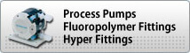Process Pumps Fluoropolymer Fittings/Hyper Fittings